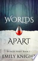 Worlds Apart  Worlds Apart Vampire Romance  Book One