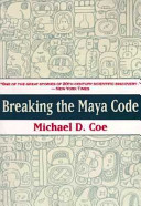 Breaking The Maya Code : of our time--the last great...