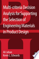 Multi Criteria Decision Analysis For Supporting The Selection Of Engineering Materials In Product Design
