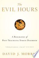 The Evil Hours : by an ex-marine, war correspondent and ptsd...