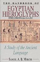 The Handbook of Egyptian Hieroglyphs