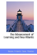 The Advancement of Learning and New Atlantis