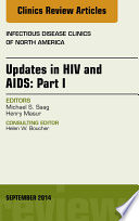 Updates in HIV and AIDS: Part I, An Issue of Infectious Disease Clinics,