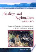 Realism and Regionalism  1860   1910