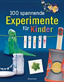 100 spannende Experimente f  r Kinder