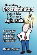 How Many Procrastinators Does It Take to Change a Light Bulb
