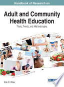 Handbook Of Research On Adult And Community Health Education Tools Trends And Methodologies