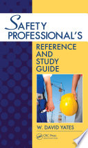 Safety Professional s Reference and Study Guide