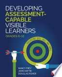 Developing Assessment Capable Visible Learners  Grades K 12