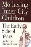 Mothering Inner city Children
