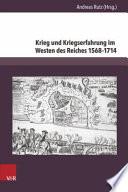 Krieg und Kriegserfahrung im Westen des Reiches 1568 1714