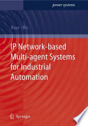 IP Network based Multi agent Systems for Industrial Automation