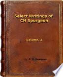 Select Writings of C.H. Spurgeon Vol. 3