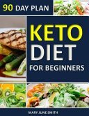 Keto Diet 90 Day Plan For Beginners