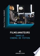 Le film amateur dans le cin  ma de fiction