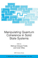 Manipulating Quantum Coherence in Solid State Systems Study Institute Manipulating Quantum Coherence In Solid State