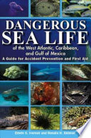 Dangerous Sea Life of the West Atlantic  Caribbean  and Gulf of Mexico