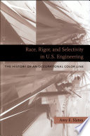 Race  Rigor  and Selectivity in U  S  Engineering