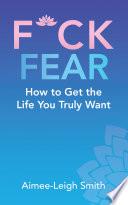 F Ck Fear