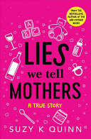 Lies We Tell Mothers Book Cover