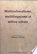 Multiculturalisme  multilinguisme et milieu urbain