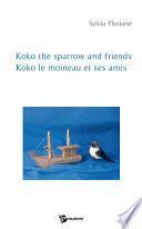 Koko le moineau et ses amis