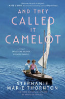 And They Called It Camelot : propel young jacqueline bouvier into a...