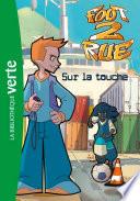 Foot 2 Rue 32   Sur la touche