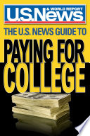 The U S  News Guide to Paying for College