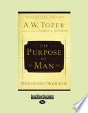 The Purpose of Man  Designed to Worship  Large Print 16pt