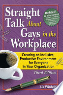 Straight Talk About Gays in the Workplace  Third Edition