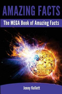 The Mega Book of Amazing Facts