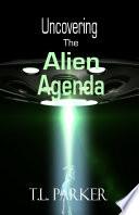 Uncovering the Alien Agenda Book PDF