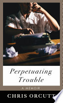 Perpetuating Trouble Book PDF