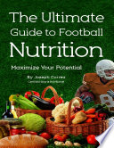The Ultimate Guide to Football Nutrition: Maximize Your Potential