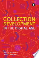 Collection Development in the Digital Age Scope Drawing Together The Perspectives
