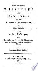 Grammaticalische Anleitung zum Uebersetzen aus dem Deutschen in das Franz  sische
