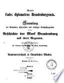 Codex diplomaticus Brandenburgensis: Hauptth. Urkunden-Sammlung für die Orts- und specielle Landesgeschichte. 1.-25.Bd. 1838-1863
