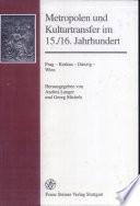 Metropolen und Kulturtransfer im 15./16. Jahrhundert