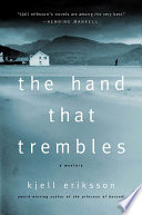 The Hand That Trembles  Henning Mankell A Swedish County Commissioner Walks