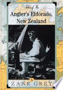 Tales of the Angler s Eldorado  New Zealand