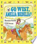 Go West  Amelia Bedelia