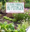 Les Bons Mariages Au Potager par Laurent Renault
