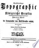 Volständige Topographie des Königreichs Preussen. Hrsg. von Johann Friedrich Goldbeck