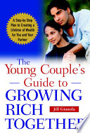 The Young Couple's Guide To Growing Rich Together : foot couples today face a far more complex...