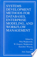 Systems Development Methods for Databases  Enterprise Modeling  and Workflow Management