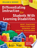 Differentiating Instruction For Students With Learning Disabilities : and scaffolded learning, tutoring, self-management, and assessment....