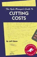 The Agile Manager s Guide to Cutting Costs