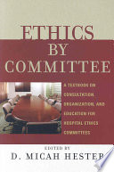 Ethics By Committee : serve on hospital and other...