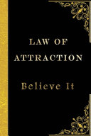 Law Of Attraction Believe It